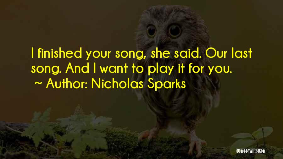 Our Song Quotes By Nicholas Sparks