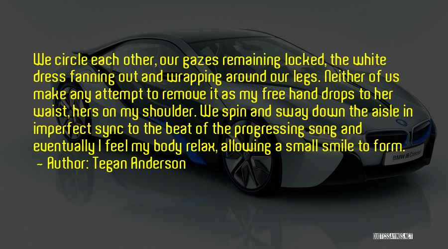 Our Song Quotes By Tegan Anderson