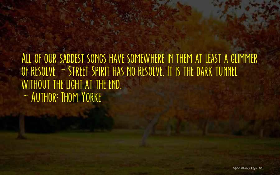 Our Song Quotes By Thom Yorke