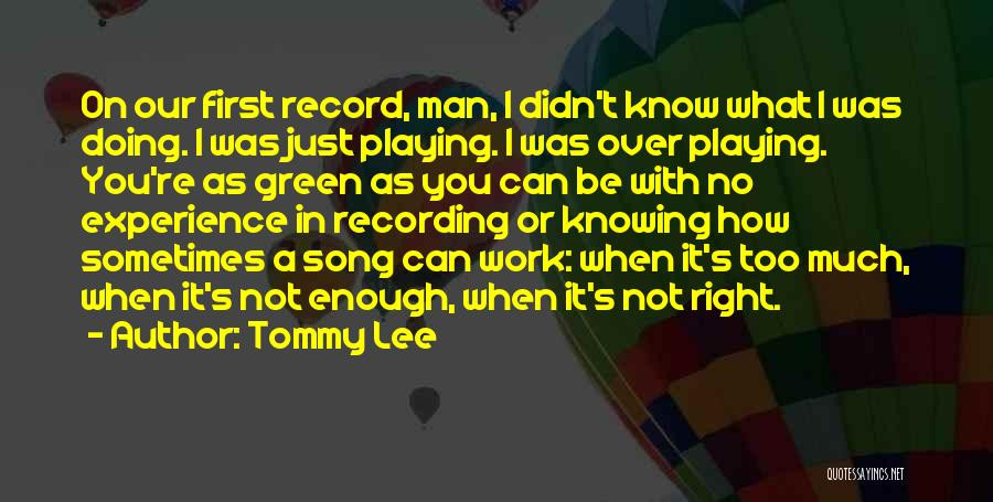 Our Song Quotes By Tommy Lee