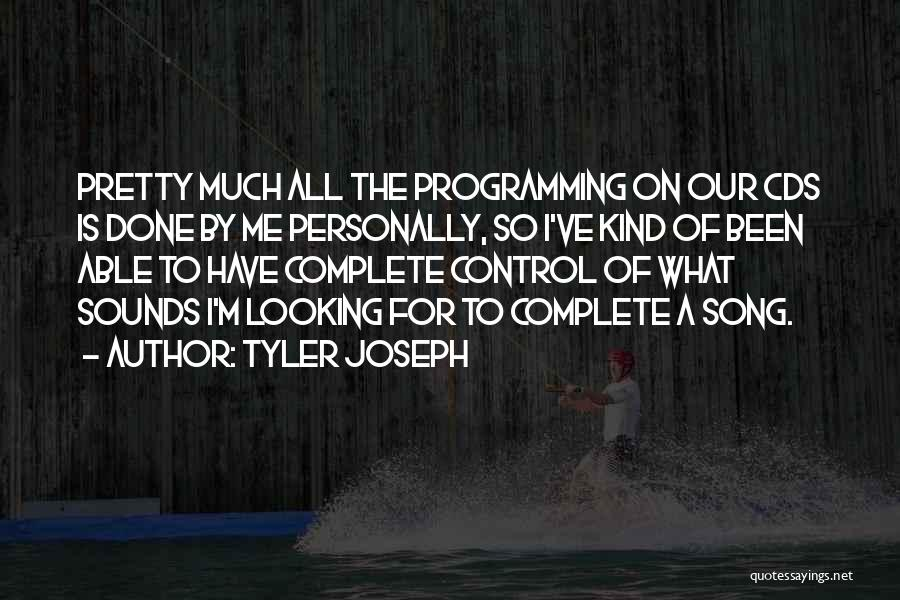 Our Song Quotes By Tyler Joseph