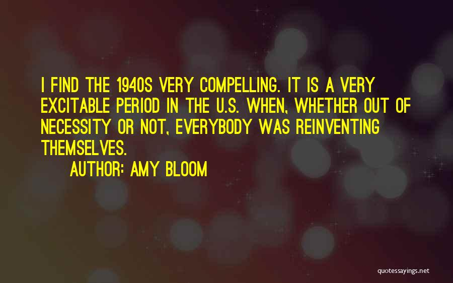 Out Of Necessity Quotes By Amy Bloom
