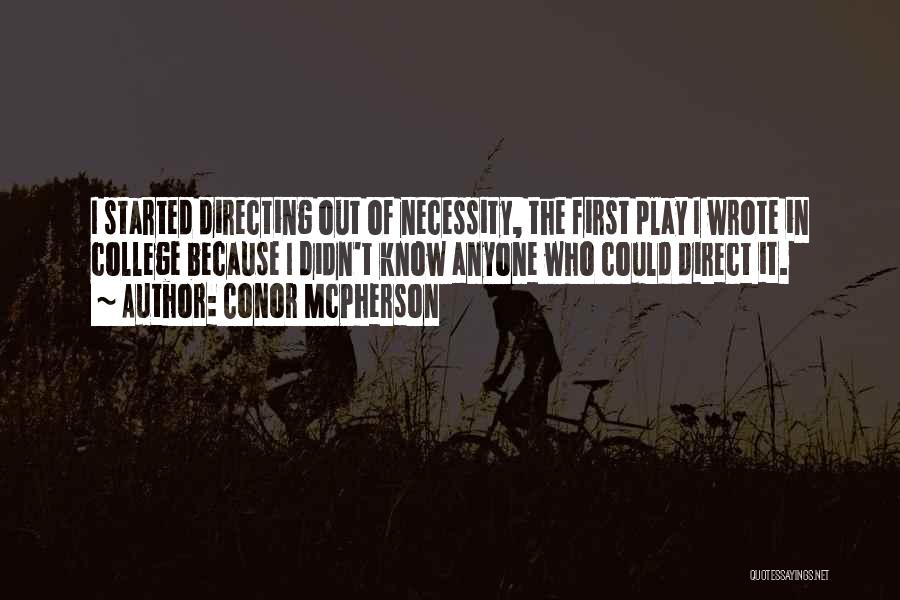 Out Of Necessity Quotes By Conor McPherson