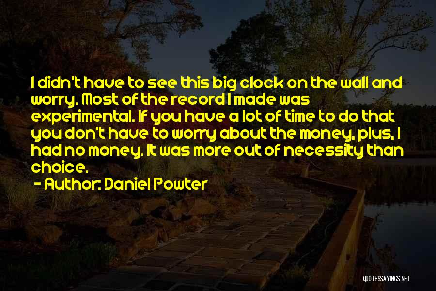Out Of Necessity Quotes By Daniel Powter