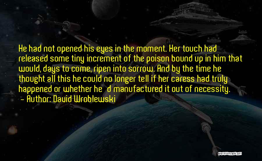 Out Of Necessity Quotes By David Wroblewski