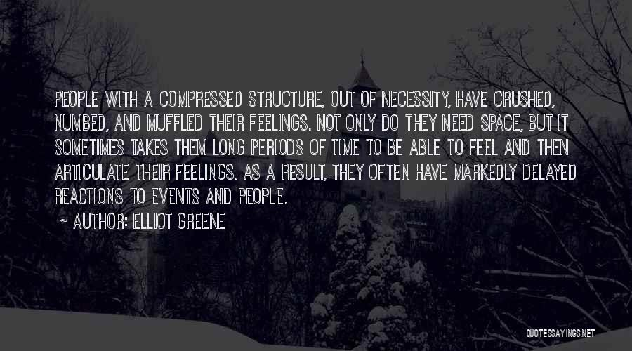 Out Of Necessity Quotes By Elliot Greene