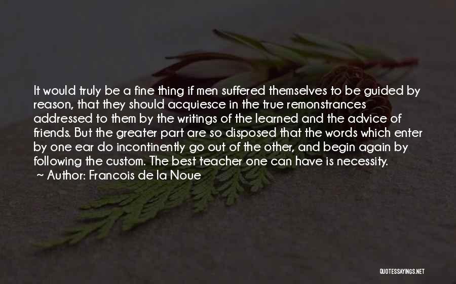 Out Of Necessity Quotes By Francois De La Noue