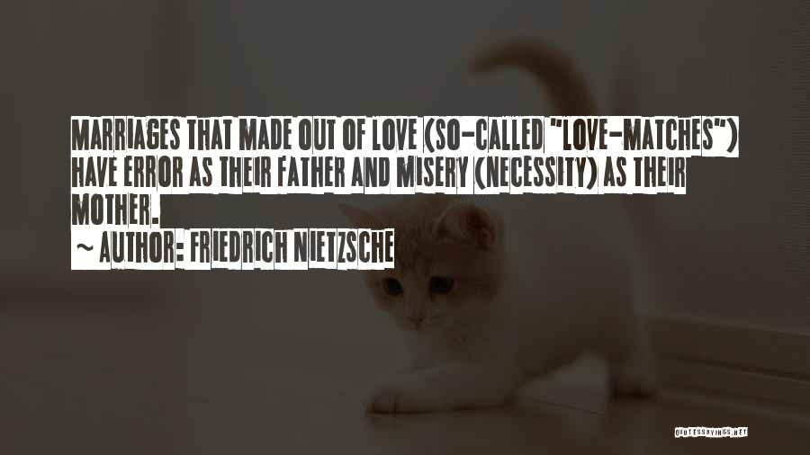 Out Of Necessity Quotes By Friedrich Nietzsche