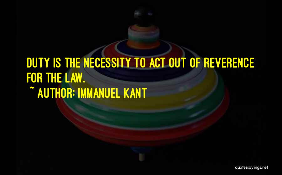 Out Of Necessity Quotes By Immanuel Kant