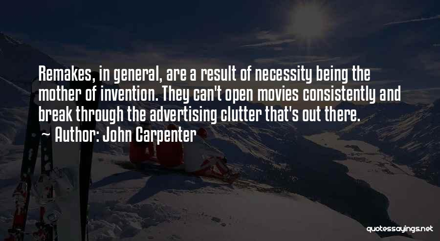 Out Of Necessity Quotes By John Carpenter