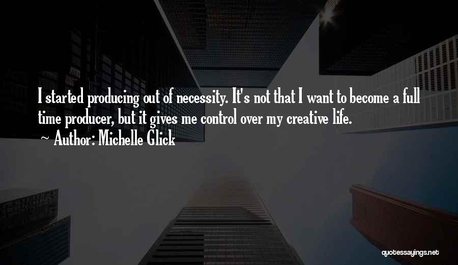 Out Of Necessity Quotes By Michelle Glick