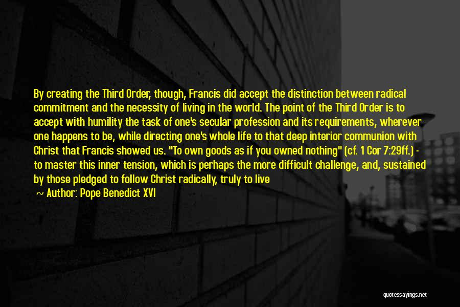Out Of Necessity Quotes By Pope Benedict XVI