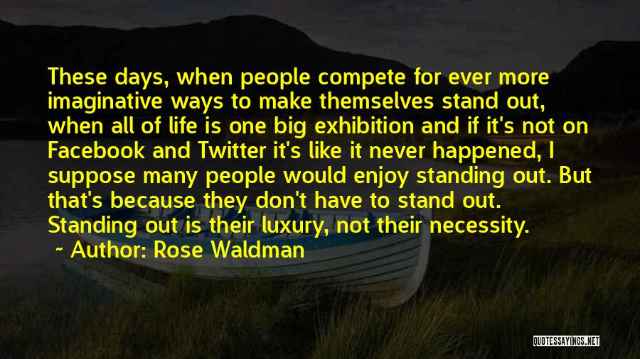 Out Of Necessity Quotes By Rose Waldman