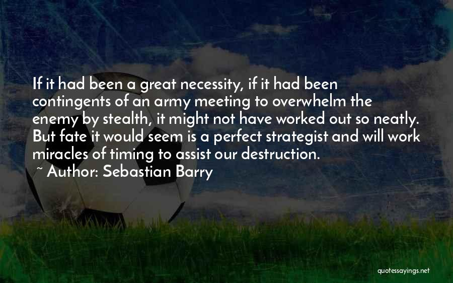 Out Of Necessity Quotes By Sebastian Barry