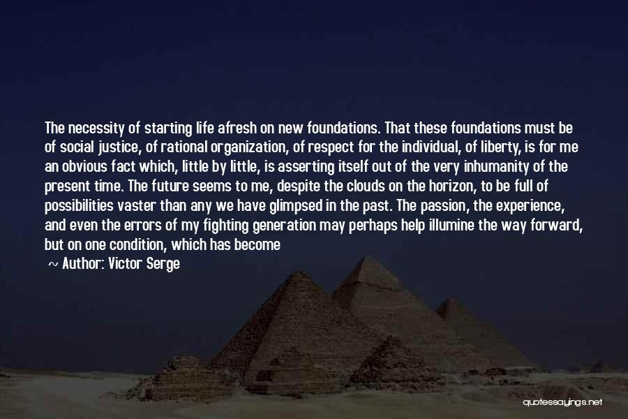 Out Of Necessity Quotes By Victor Serge