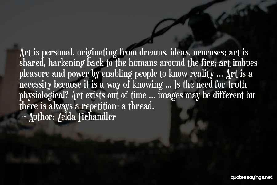 Out Of Necessity Quotes By Zelda Fichandler