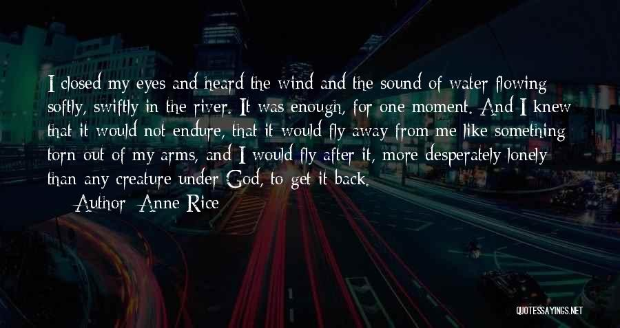Out To Get Me Quotes By Anne Rice