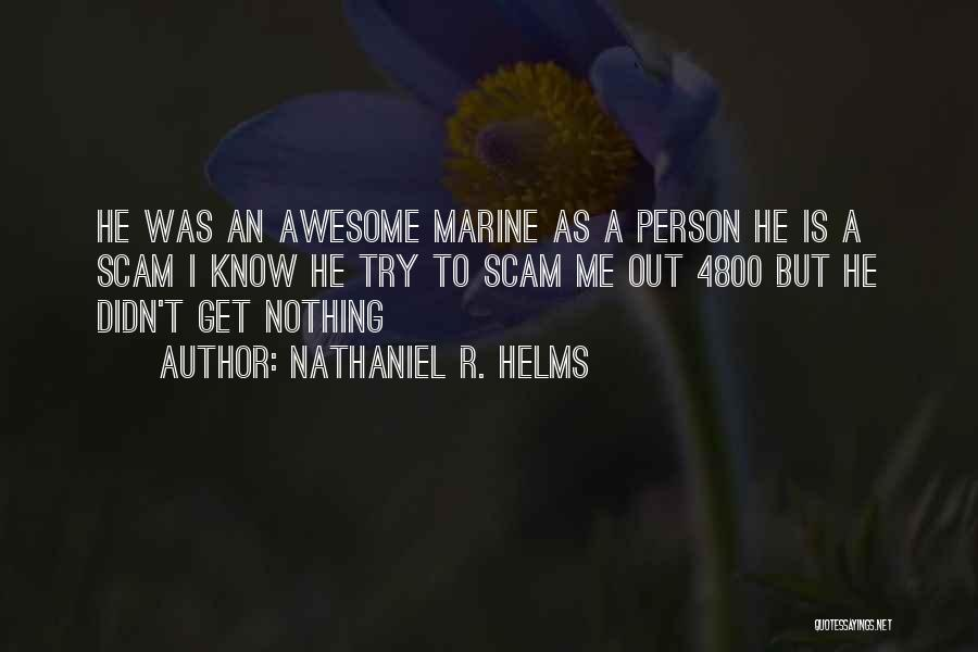 Out To Get Me Quotes By Nathaniel R. Helms