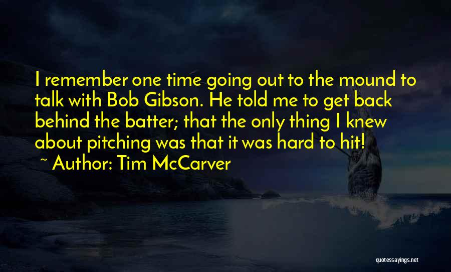 Out To Get Me Quotes By Tim McCarver