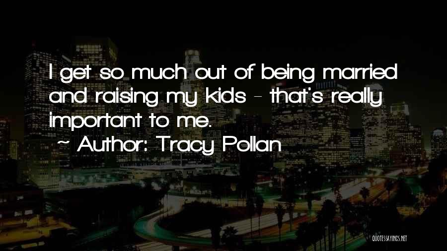 Out To Get Me Quotes By Tracy Pollan