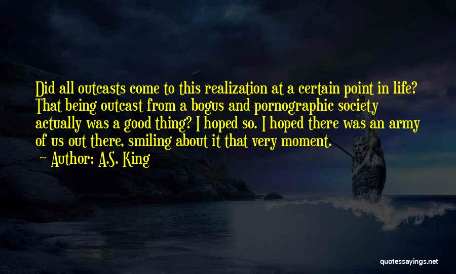 Outcasts Quotes By A.S. King