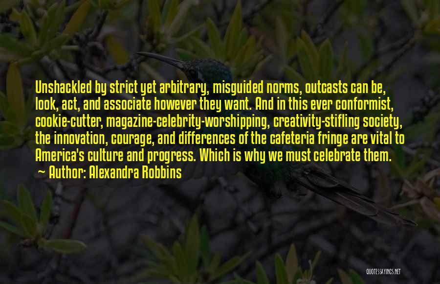 Outcasts Quotes By Alexandra Robbins