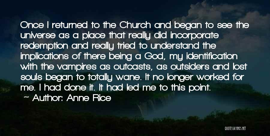 Outcasts Quotes By Anne Rice