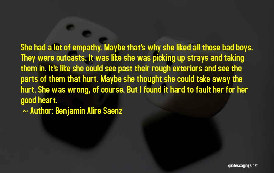Outcasts Quotes By Benjamin Alire Saenz