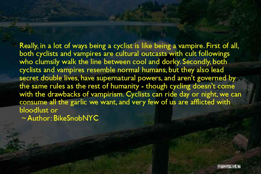 Outcasts Quotes By BikeSnobNYC