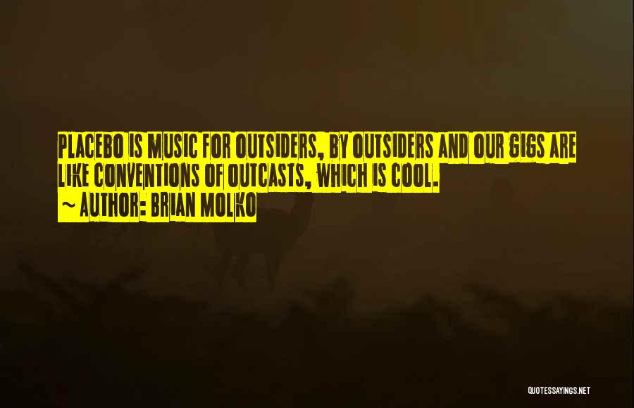 Outcasts Quotes By Brian Molko