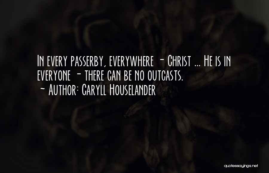 Outcasts Quotes By Caryll Houselander