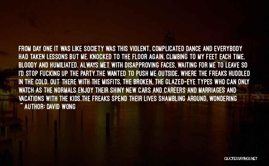 Outcasts Quotes By David Wong