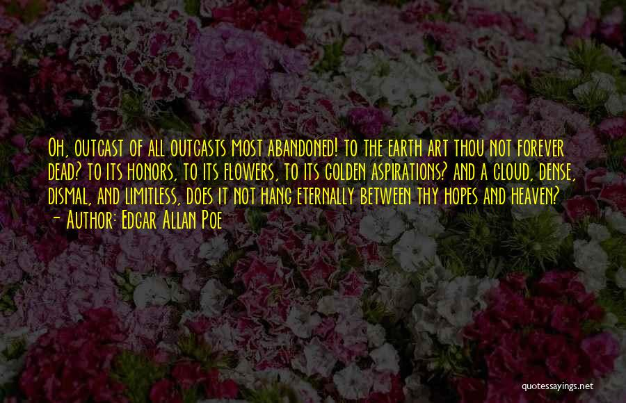 Outcasts Quotes By Edgar Allan Poe