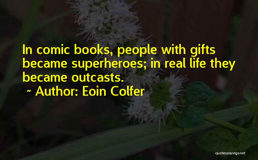Outcasts Quotes By Eoin Colfer