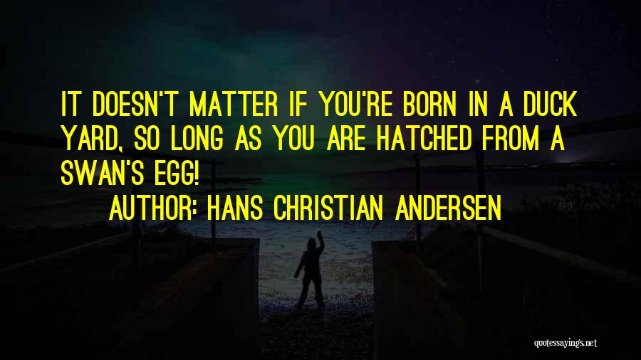 Outcasts Quotes By Hans Christian Andersen