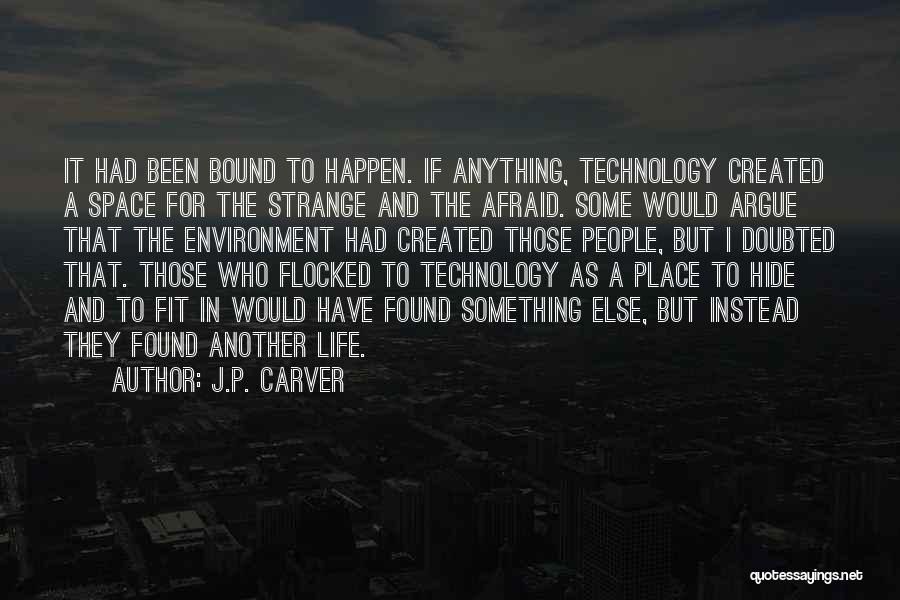Outcasts Quotes By J.P. Carver