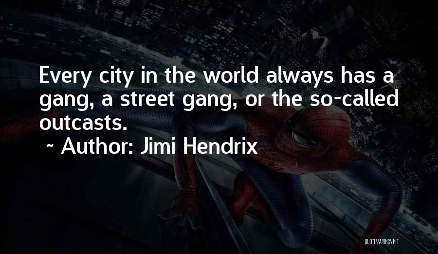 Outcasts Quotes By Jimi Hendrix