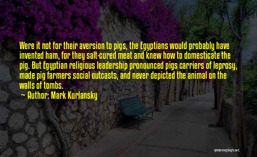 Outcasts Quotes By Mark Kurlansky