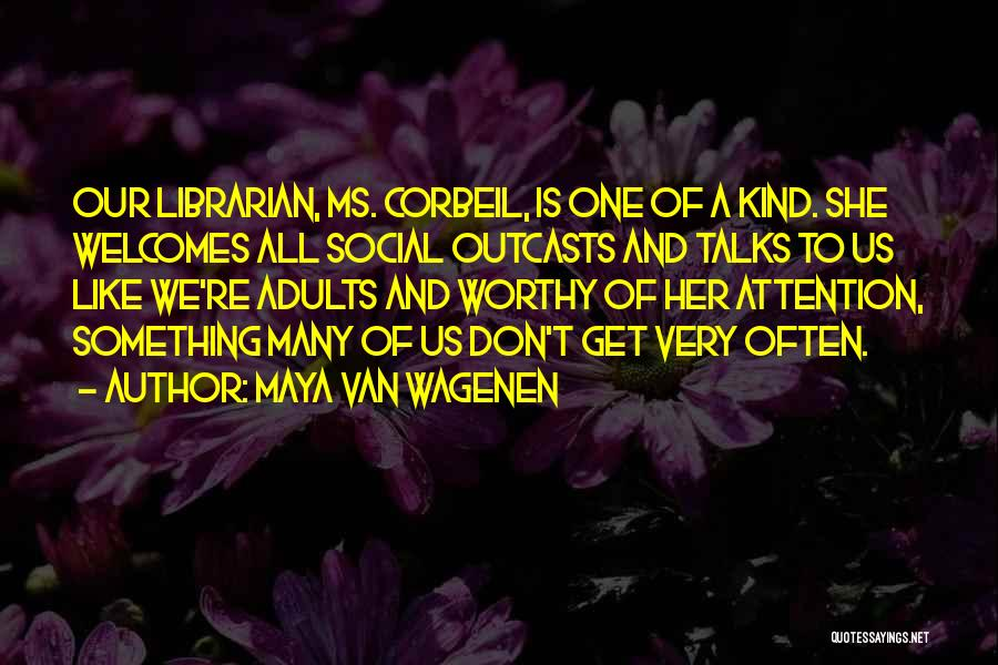 Outcasts Quotes By Maya Van Wagenen