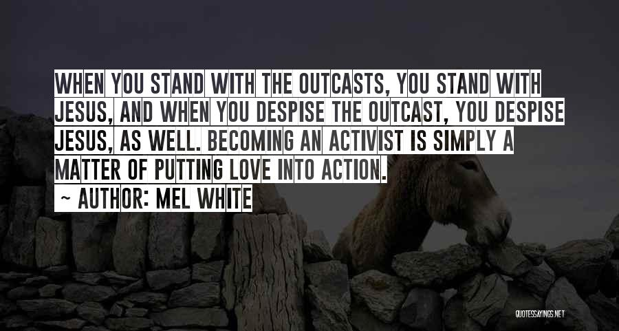 Outcasts Quotes By Mel White