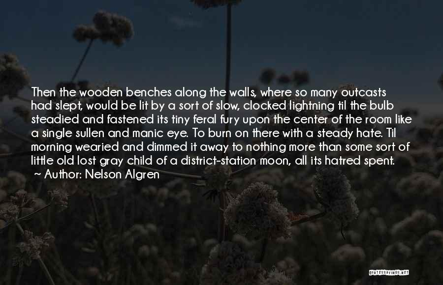 Outcasts Quotes By Nelson Algren