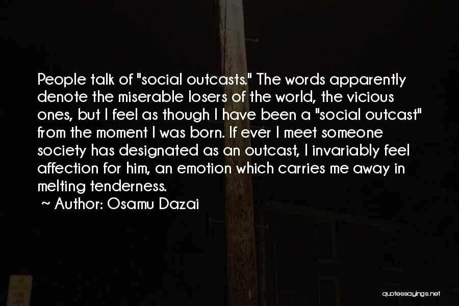 Outcasts Quotes By Osamu Dazai