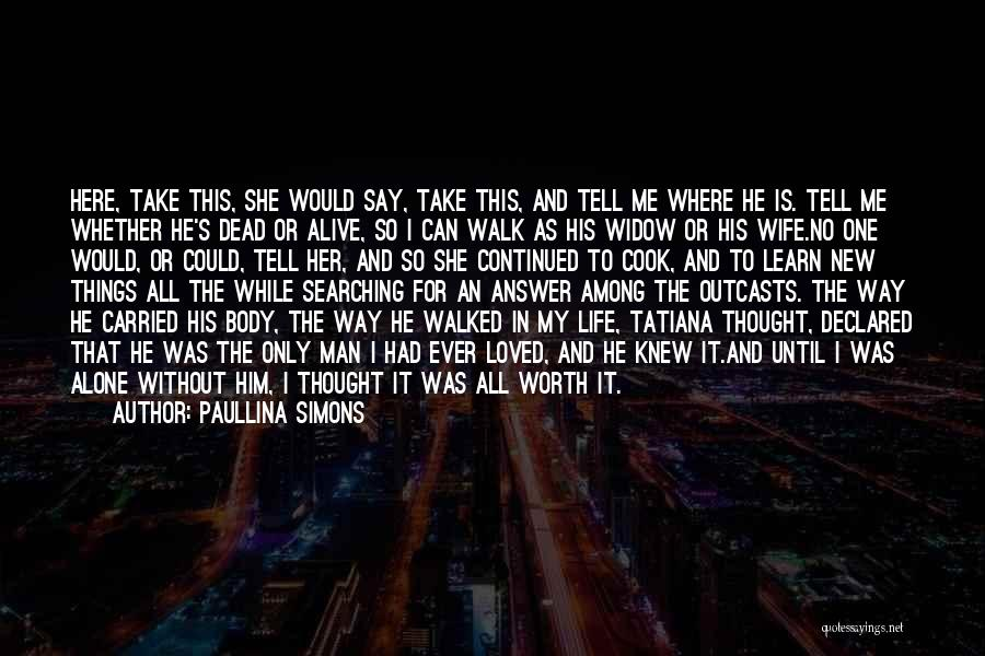 Outcasts Quotes By Paullina Simons