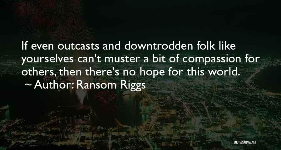Outcasts Quotes By Ransom Riggs