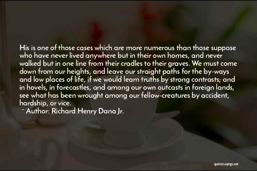 Outcasts Quotes By Richard Henry Dana Jr.