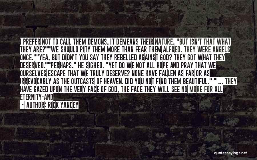 Outcasts Quotes By Rick Yancey