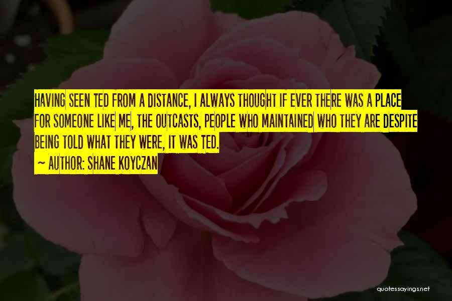 Outcasts Quotes By Shane Koyczan