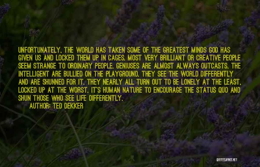 Outcasts Quotes By Ted Dekker