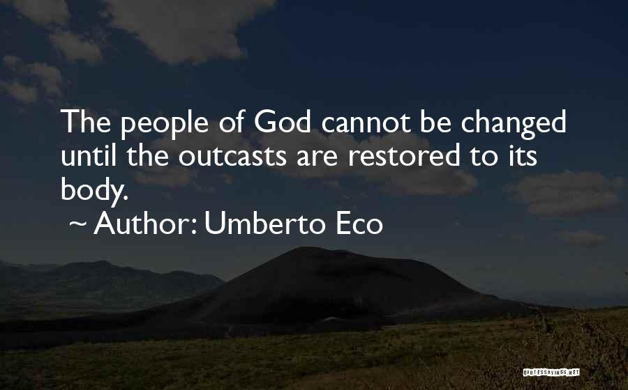 Outcasts Quotes By Umberto Eco
