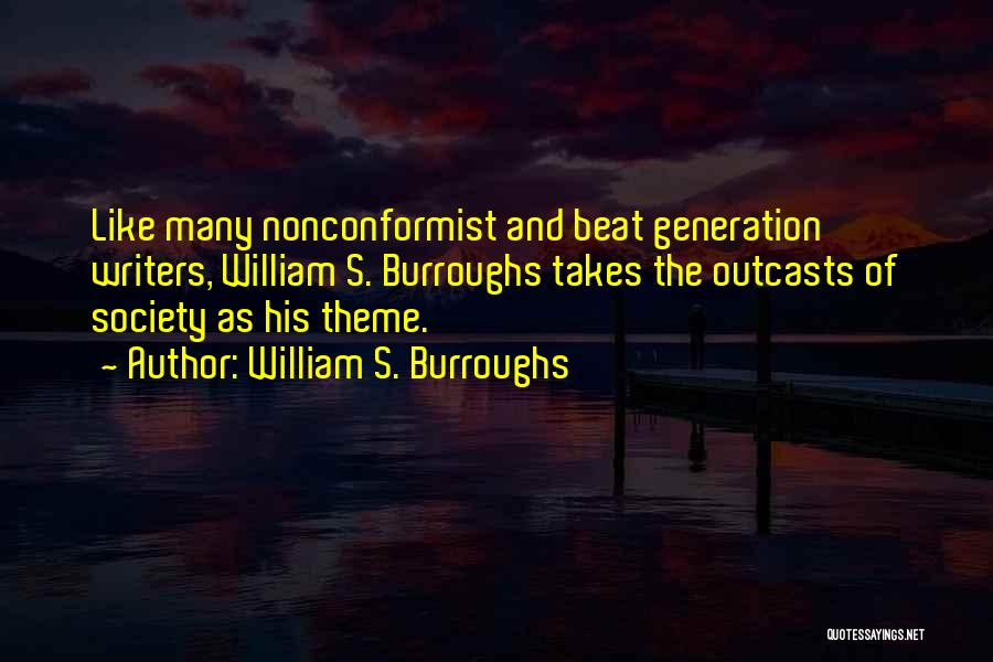 Outcasts Quotes By William S. Burroughs